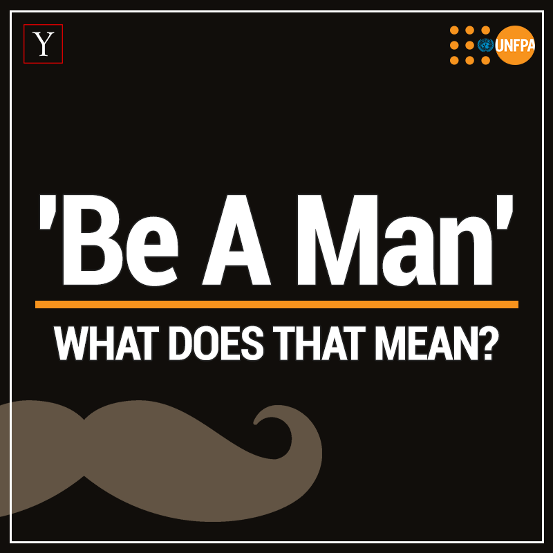 be a man - what does that mean