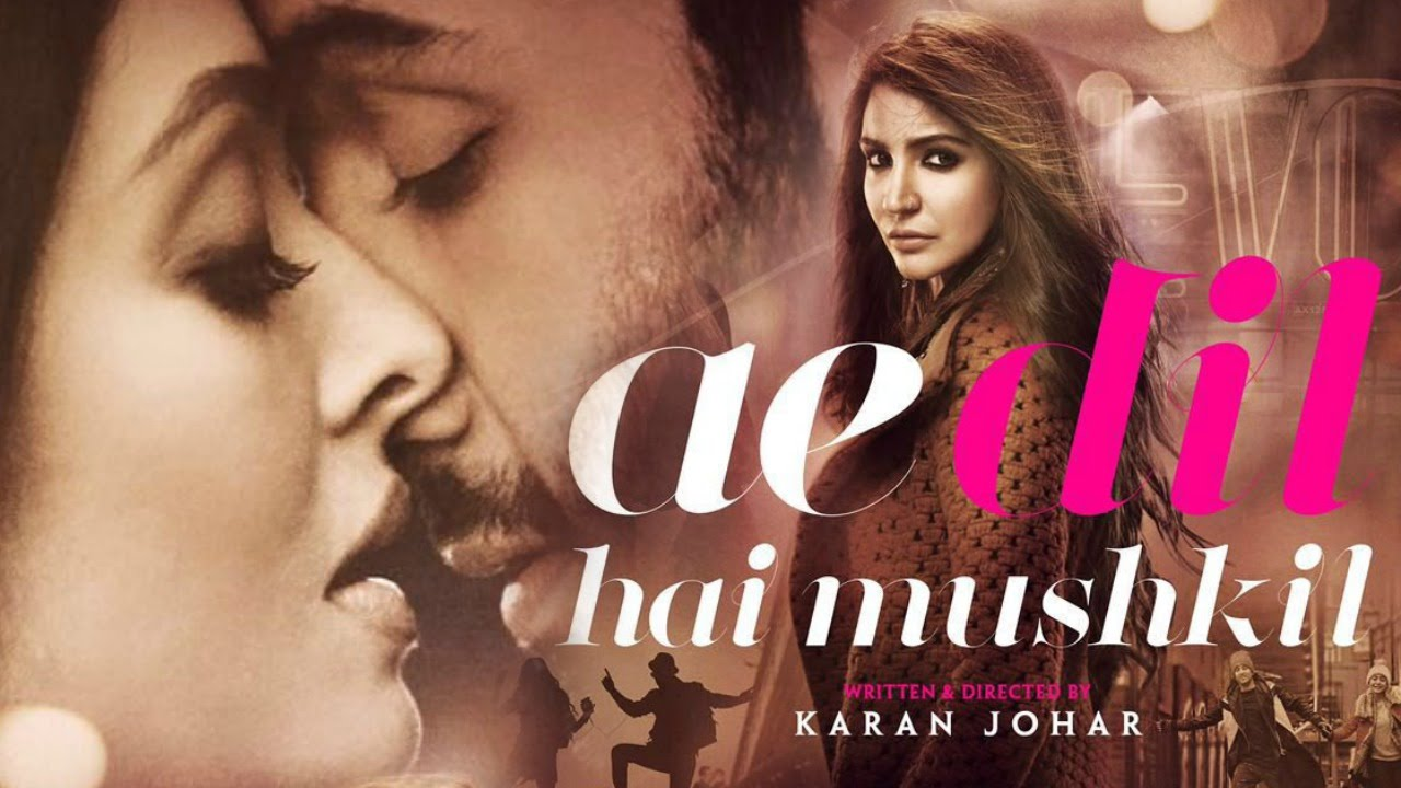 Poster of Ae Dil Hai Mushkil, a movie that created controversy for the director.