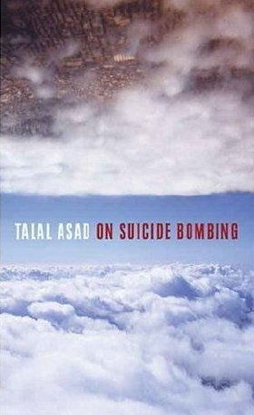 """Talal Asad book, """"On Suicide Bombing"""""""