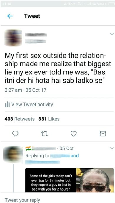 "Screenshot from Twitter. Tweet reads ""My first sex outside the relationship made me realize that biggest my ex ever told me was ,'Bas itni der hi hota hai sab ladko se"". Reply to tweet reads ""Some of the girls today can't even job for 5 minutes but they expect a guy to last in bed with you for 2 hours?"""