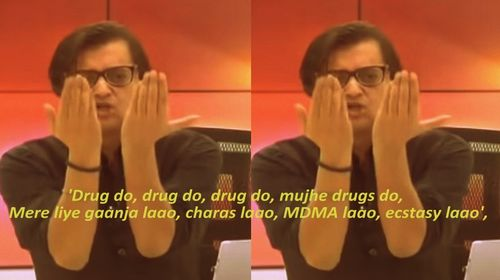 Arnab, Mujhe Drugs Do