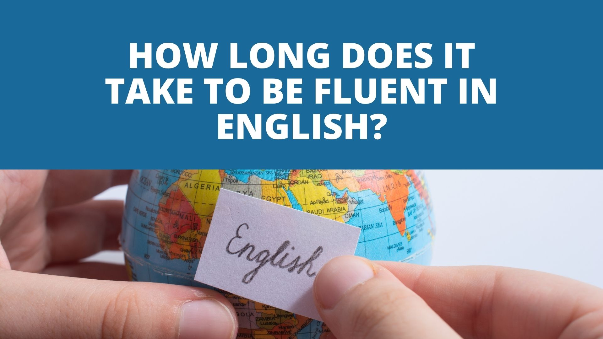 How Long Does It Take To Be Fluent In English